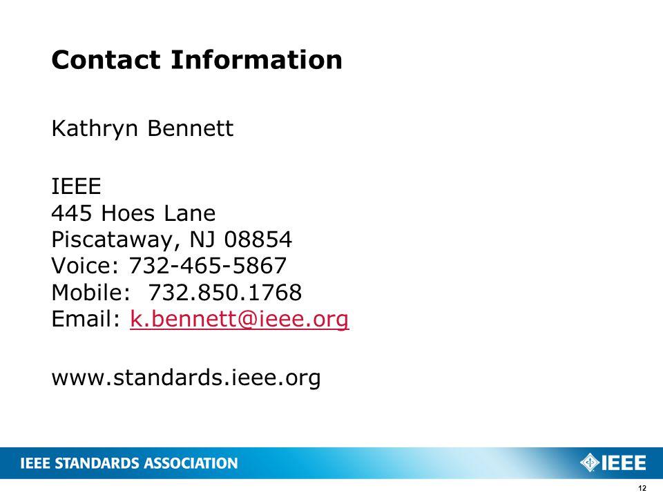 Contact Information Kathryn Bennett IEEE 445 Hoes Lane Piscataway, NJ 08854 Voice: 732-465-5867 Mobile: 732.850.1768 Email: k.bennett@ieee.orgk.bennet