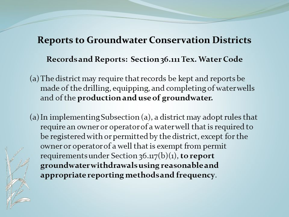 Reports to Groundwater Conservation Districts Records and Reports: Section 36.111 Tex.