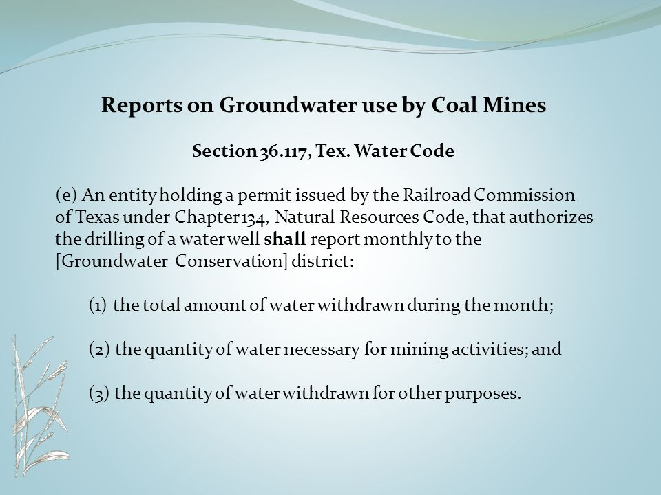 Reports on Groundwater use by Coal Mines Section 36.117, Tex.