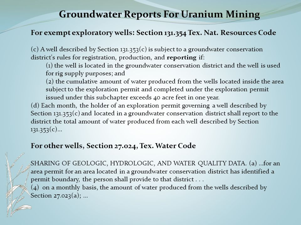 Groundwater Reports For Uranium Mining For exempt exploratory wells: Section 131.354 Tex.