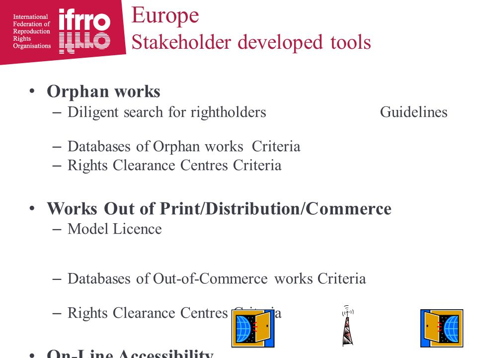 Orphan works – Diligent search for rightholdersGuidelines – Databases of Orphan works Criteria – Rights Clearance Centres Criteria Works Out of Print/