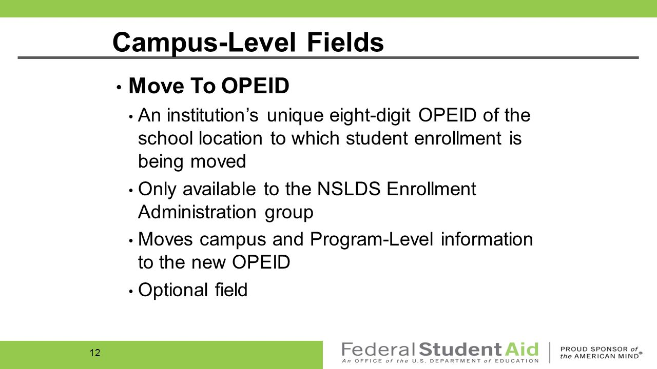 Campus-Level Fields Student Permanent Address Report the student's permanent home address Required, except for enrollment status 'X' or 'Z' Student Phone Number Report the student's phone number Optional field 11