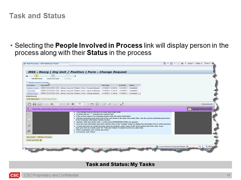 CSC Proprietary and Confidential 12 Task and Status Selecting the People Involved in Process link will display person in the process along with their Status in the process Task and Status: My Tasks