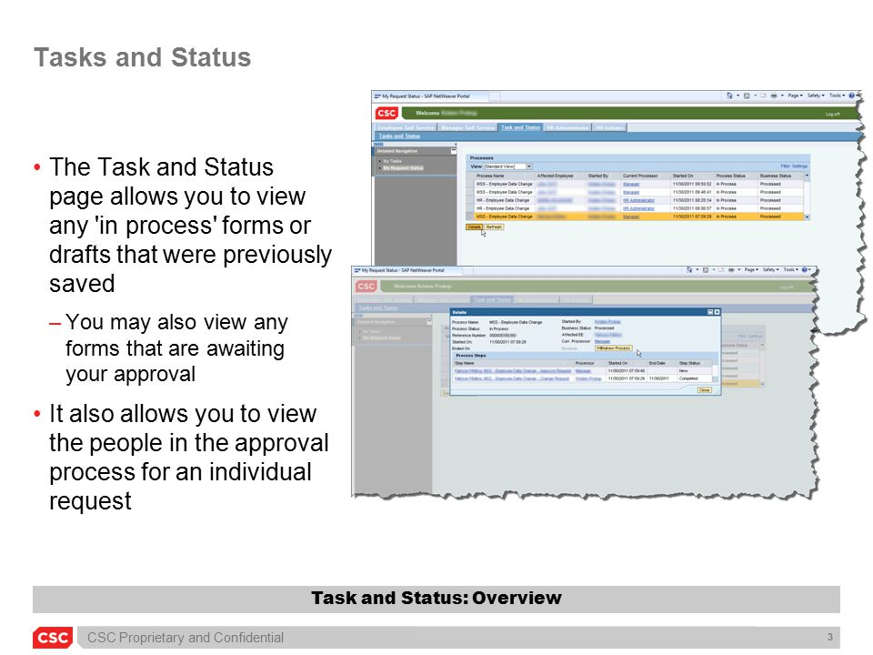 CSC Proprietary and Confidential 4 Tasks and Status On the Task and Status tab you will be able to view a wide range of forms including completed forms (history) as well as anything currently in process Task and Status: Overview