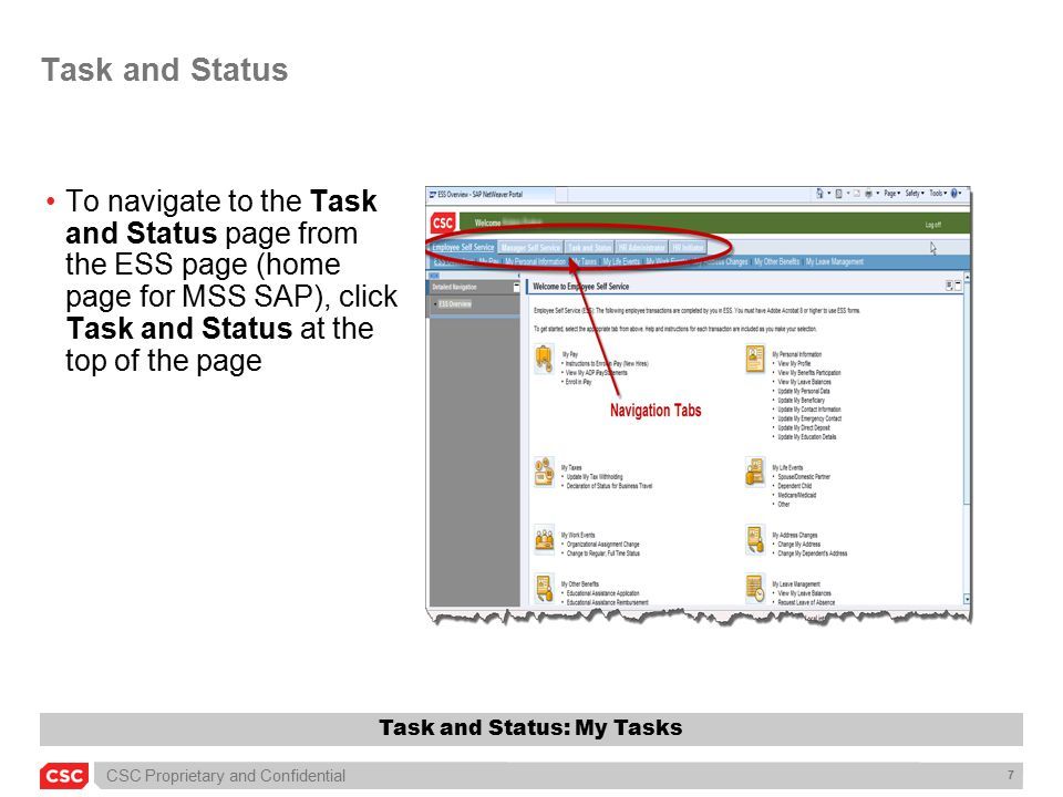 CSC Proprietary and Confidential 18 Task and Status In the Detailed Navigation pane, click My Request Status to display a list and the status of all the forms you have submitted Task and Status: My Request Status