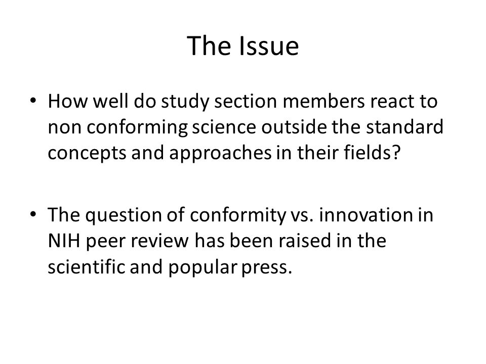 How well do study section members react to non conforming science outside the standard concepts and approaches in their fields.