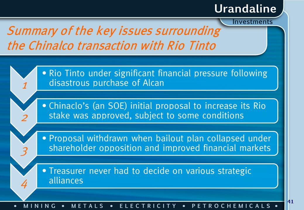 41 Summary of the key issues surrounding the Chinalco transaction with Rio Tinto 1 Rio Tinto under significant financial pressure following disastrous