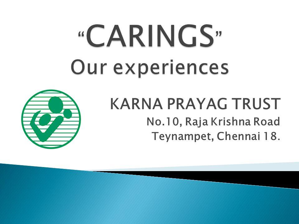 KARNA PRAYAG TRUST No.10, Raja Krishna Road Teynampet, Chennai 18.