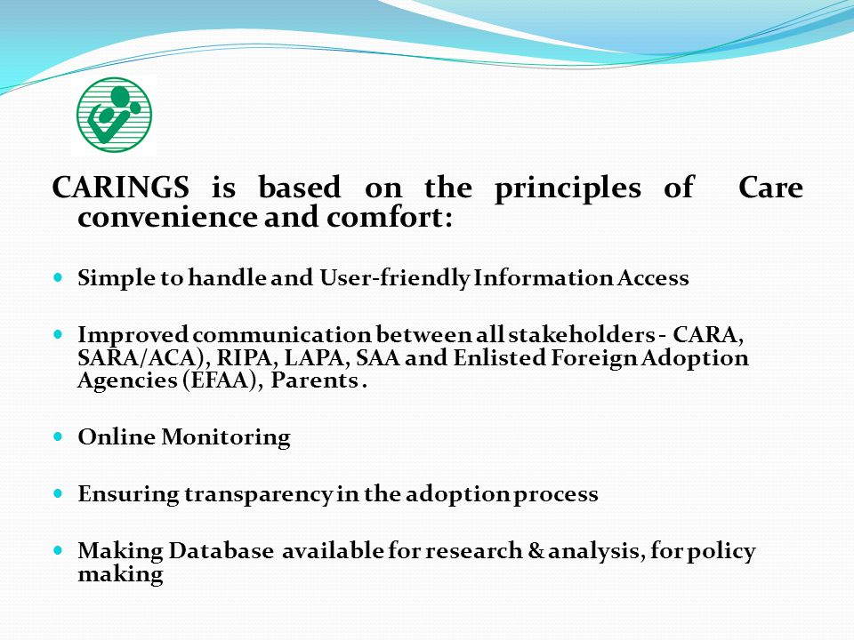 CARINGS is based on the principles of Care convenience and comfort: Simple to handle and User-friendly Information Access Improved communication betwe