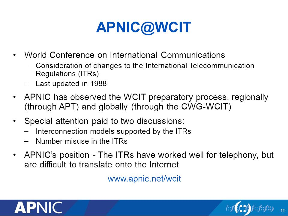 APNIC Survey Conducted by Professor Ang Peng Hwa, Singapore Internet Research Centre (SIRC) on behalf of the APNIC EC Received 1,333 valid responses from 67 economies –Valid responses were 67.9% higher than the previous Survey 70% of respondents reported high satisfaction vs 64% from the previous Survey www.apnic.net/survey 12