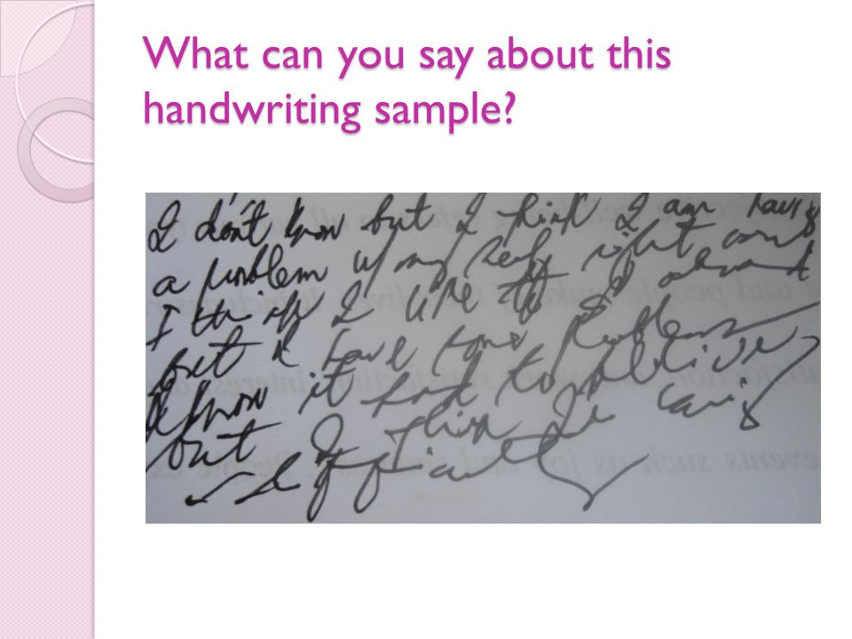 What can you say about this handwriting sample