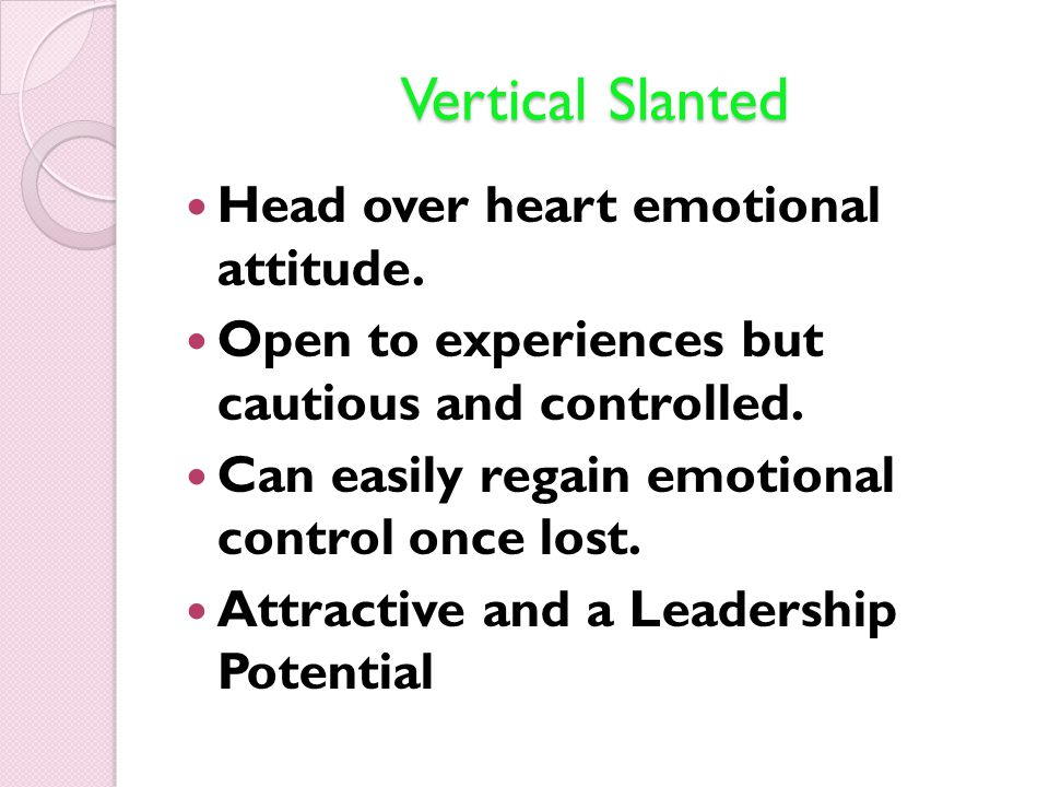 Head over heart emotional attitude. Open to experiences but cautious and controlled.