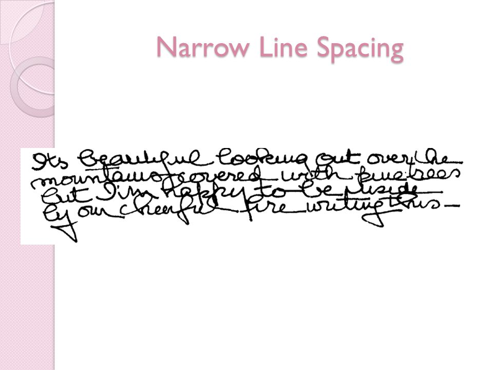 Narrow Line Spacing