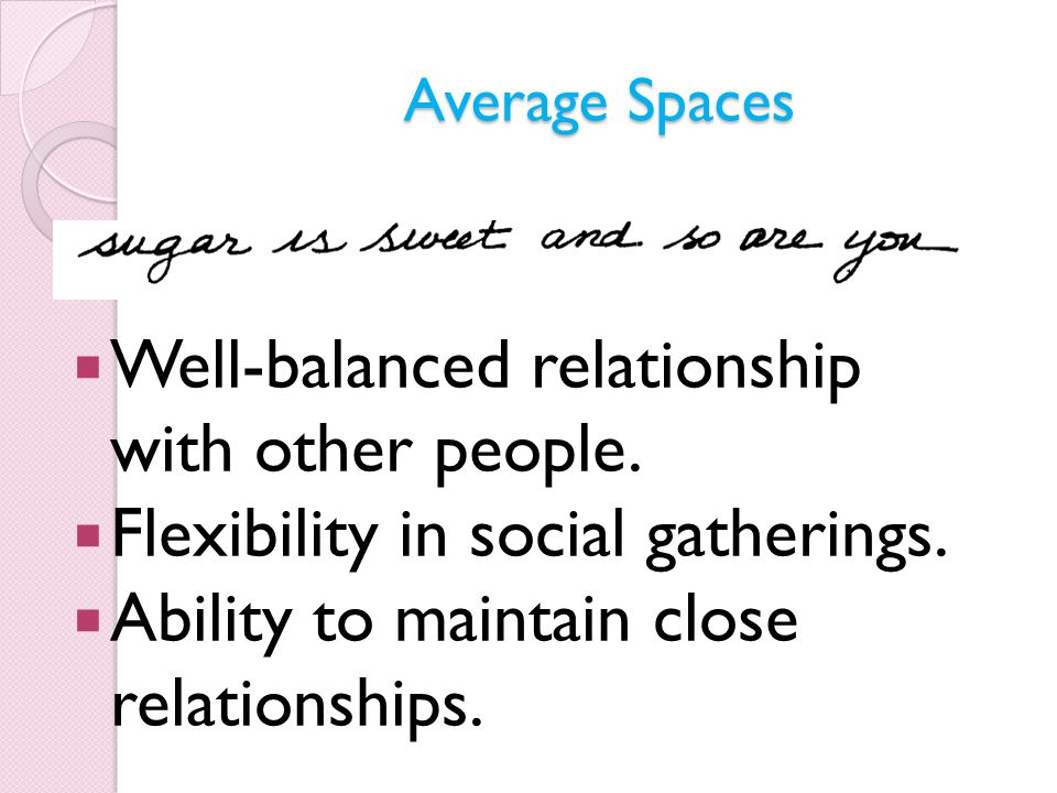 Average Spaces  Well-balanced relationship with other people.