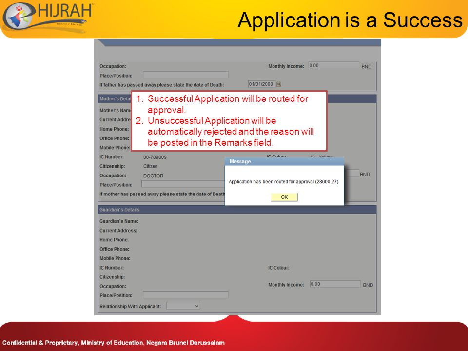 Application is a Success 1.Successful Application will be routed for approval.