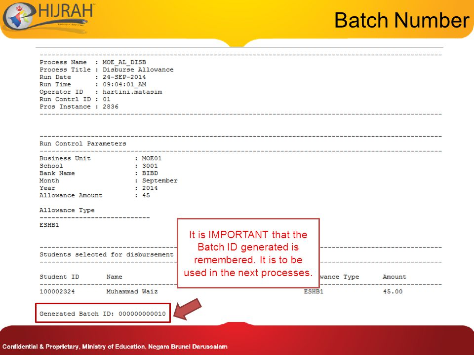 Batch Number It is IMPORTANT that the Batch ID generated is remembered.