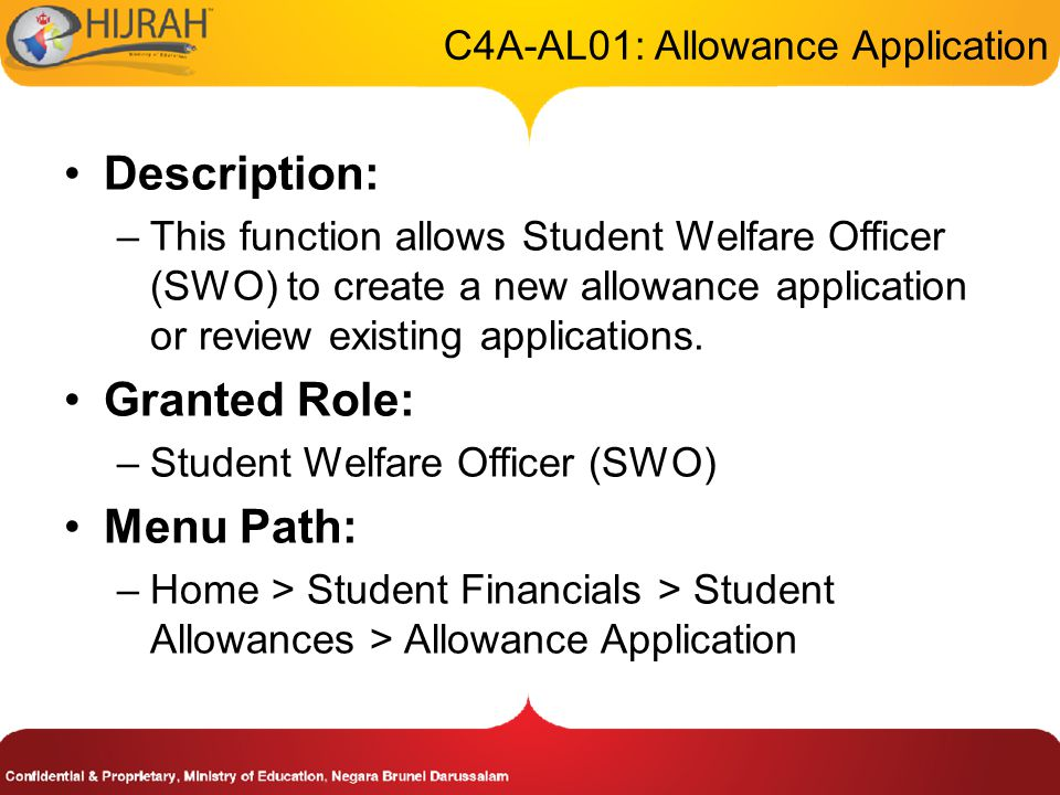 C4A-AL01: Allowance Application Description: –This function allows Student Welfare Officer (SWO) to create a new allowance application or review existing applications.