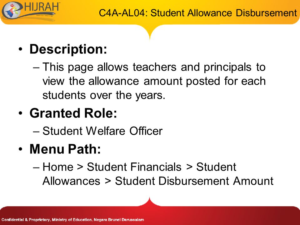 C4A-AL04: Student Allowance Disbursement Description: –This page allows teachers and principals to view the allowance amount posted for each students over the years.