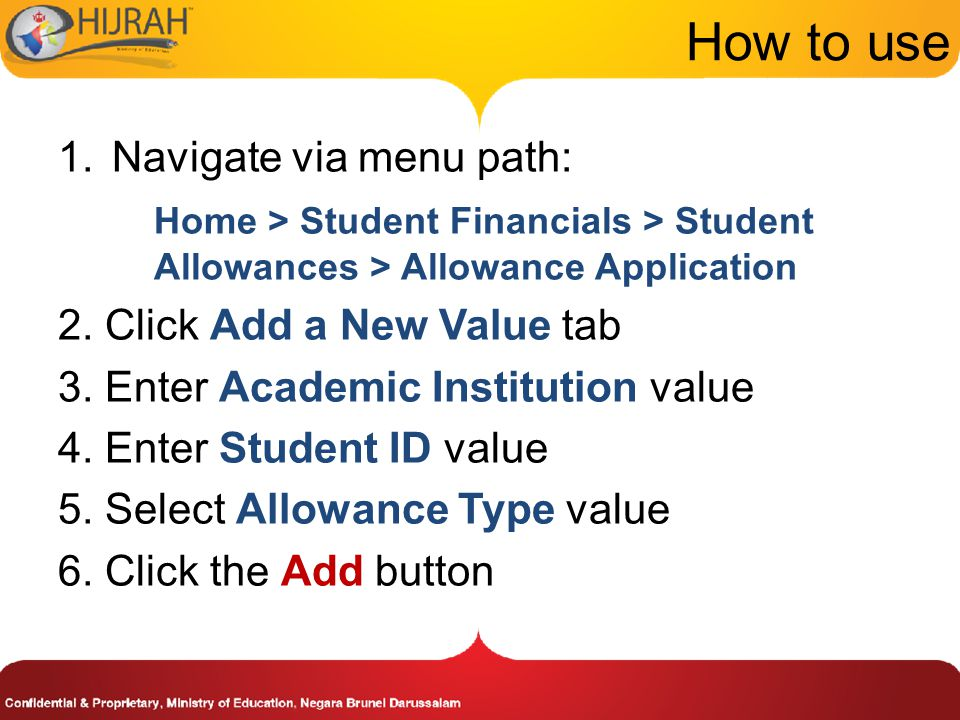 How to use 1.Navigate via menu path: Home > Student Financials > Student Allowances > Allowance Application 2.