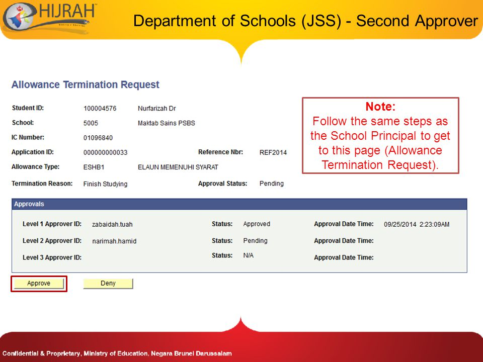 Department of Schools (JSS) - Second Approver Note: Follow the same steps as the School Principal to get to this page (Allowance Termination Request).