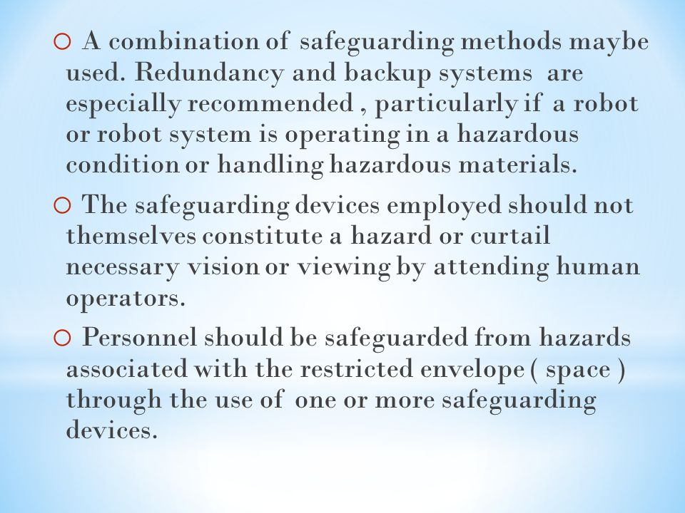 o A combination of safeguarding methods maybe used.