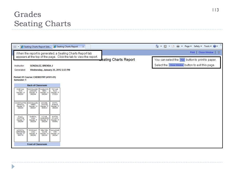 Grades Seating Charts When the report is generated, a Seating Charts Report tab appears at the top of the page. Click the tab to view the report. You