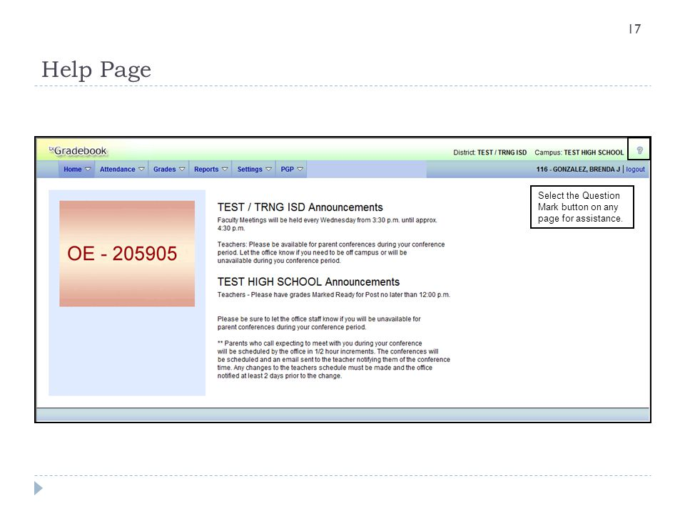 Help Page Select the Question Mark button on any page for assistance. 17