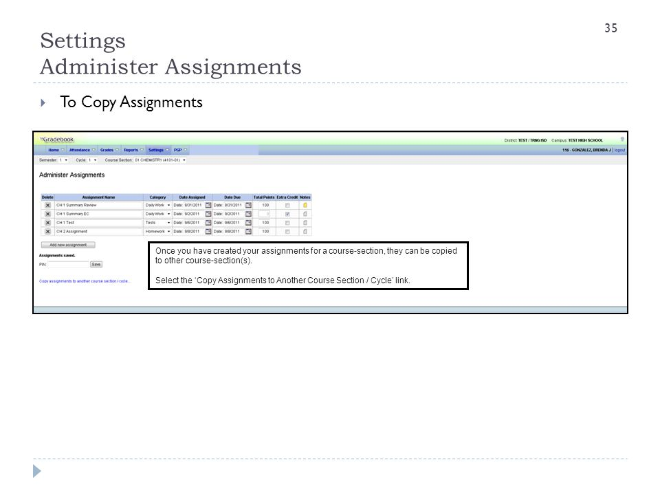 Settings Administer Assignments  To Copy Assignments Once you have created your assignments for a course-section, they can be copied to other course-