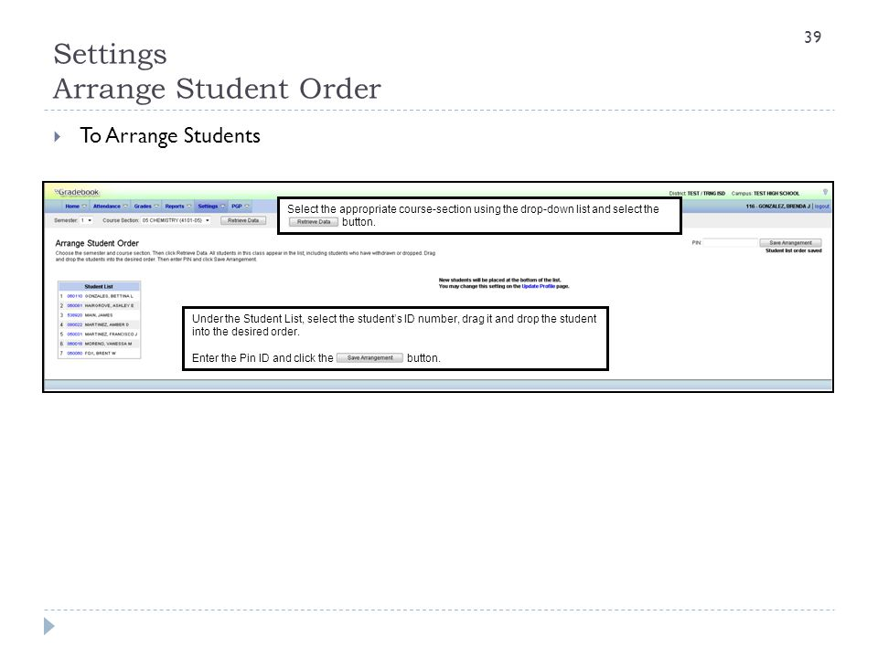 Settings Arrange Student Order  To Arrange Students Select the appropriate course-section using the drop-down list and select the button. Under the S