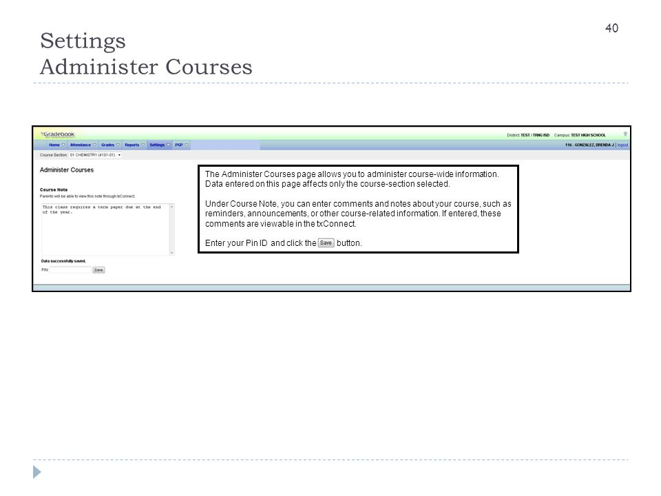 Settings Administer Courses The Administer Courses page allows you to administer course-wide information. Data entered on this page affects only the c