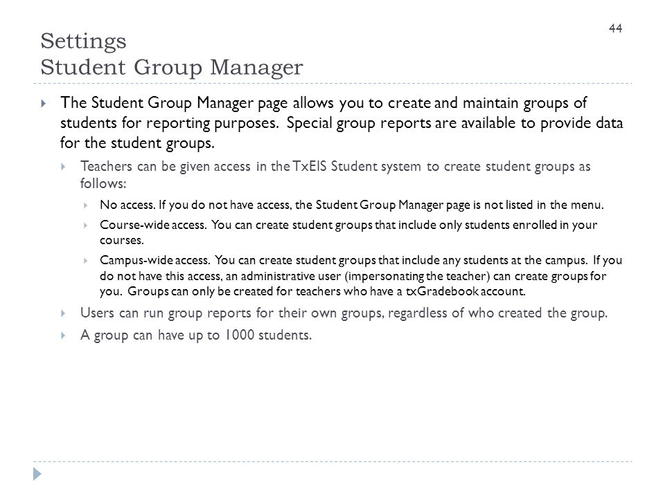 Settings Student Group Manager  The Student Group Manager page allows you to create and maintain groups of students for reporting purposes. Special g