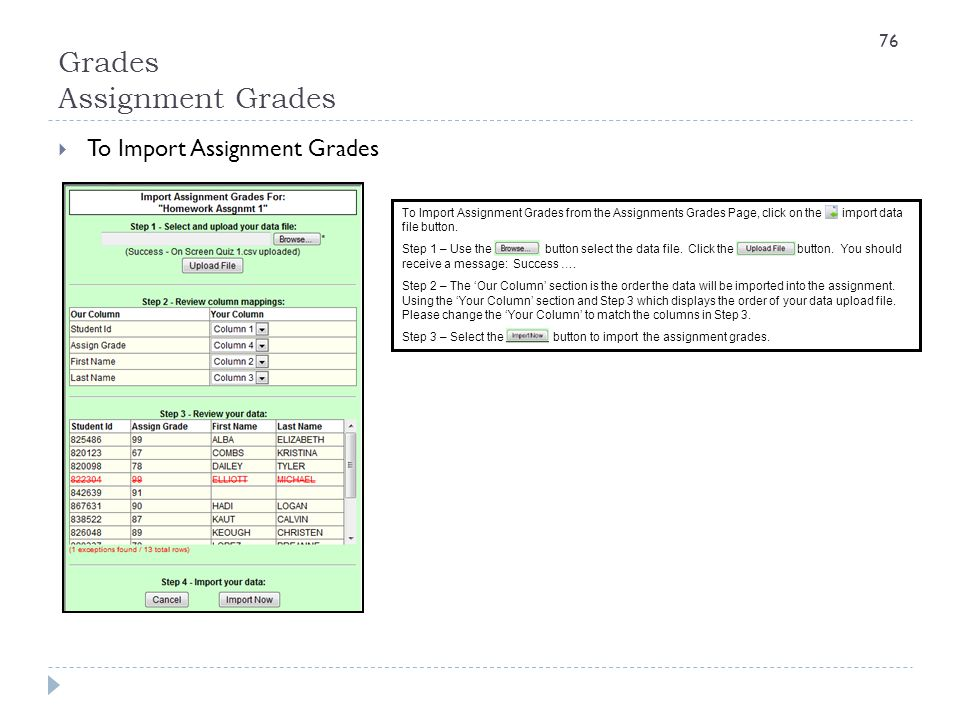 Grades Assignment Grades  To Import Assignment Grades To Import Assignment Grades from the Assignments Grades Page, click on the import data file but