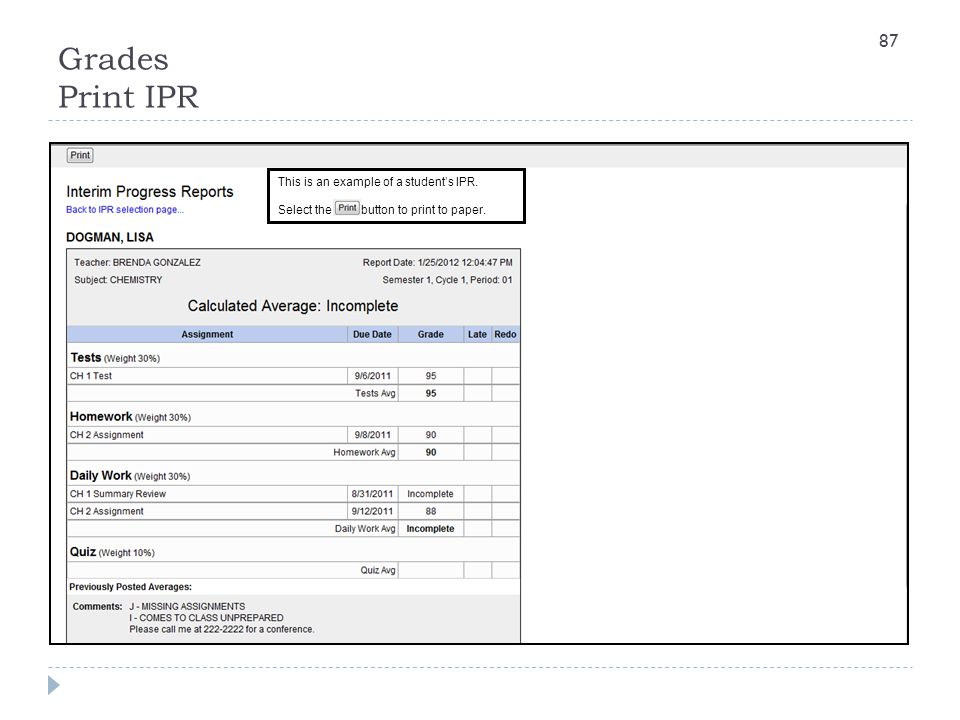 Grades Print IPR This is an example of a student's IPR. Select the button to print to paper. 87