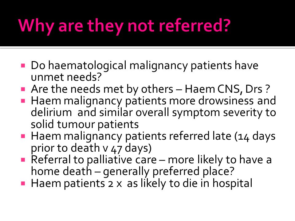  Do haematological malignancy patients have unmet needs.