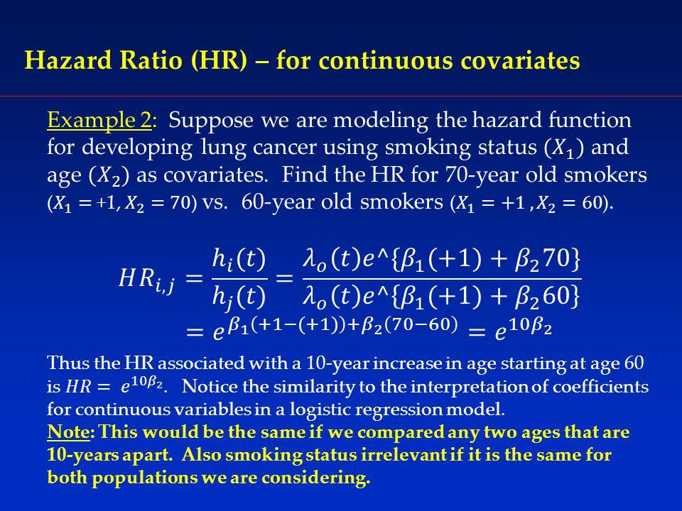 Hazard Ratio (HR) – for continuous covariates