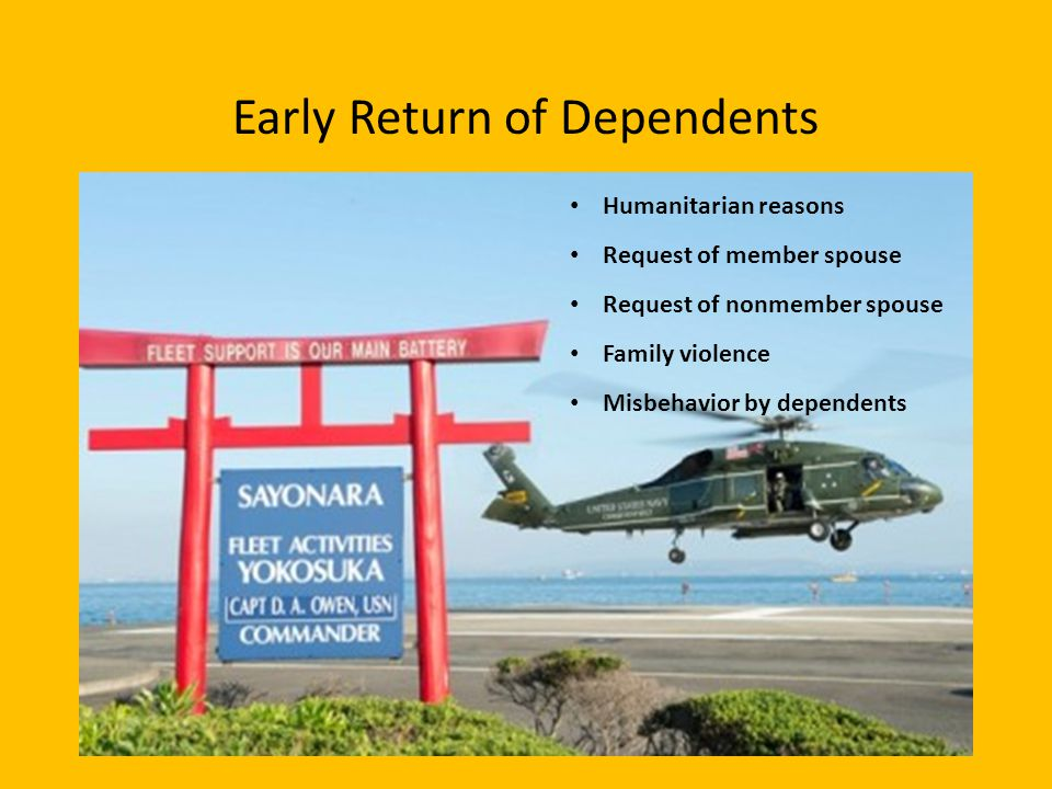 Early Return of Dependents Humanitarian reasons Request of member spouse Request of nonmember spouse Family violence Misbehavior by dependents