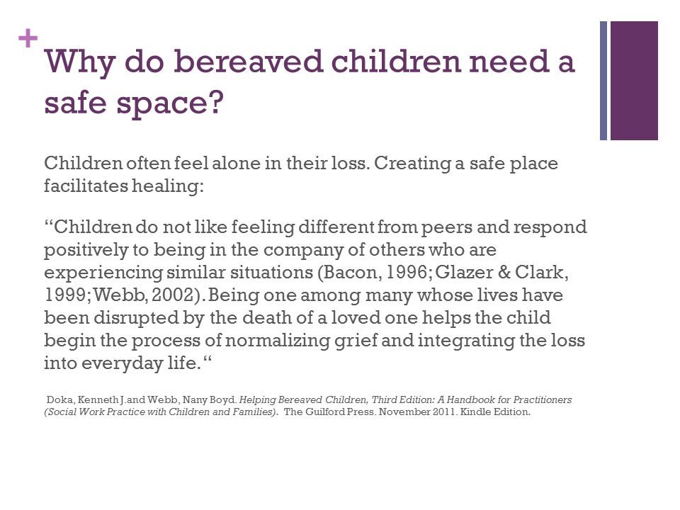 + Why do bereaved children need a safe space. Children often feel alone in their loss.