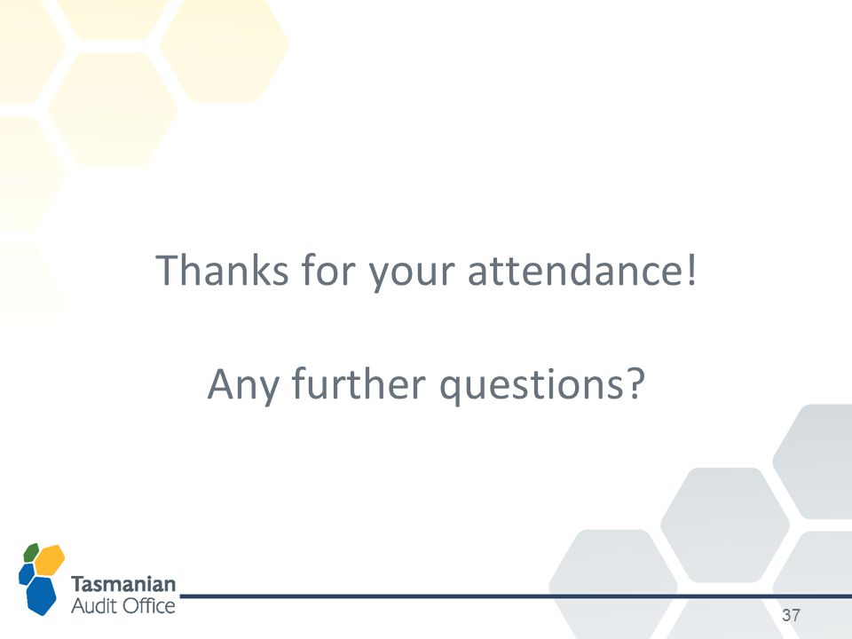 37 Thanks for your attendance! Any further questions