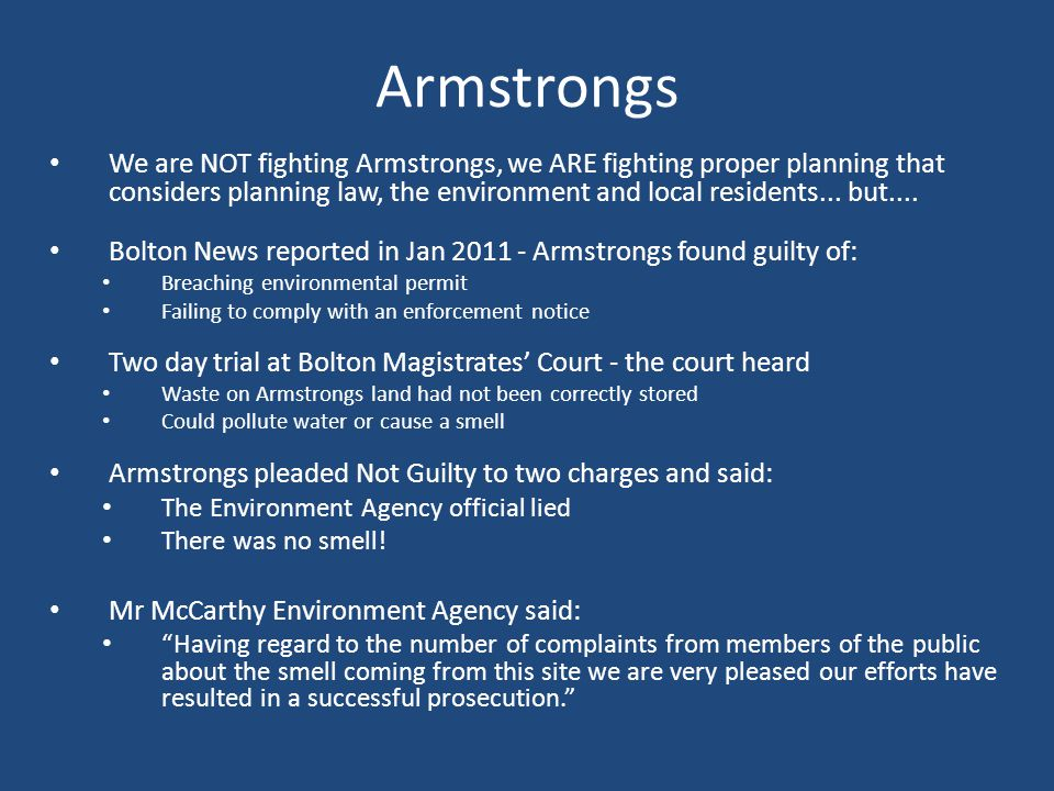 Armstrongs We are NOT fighting Armstrongs, we ARE fighting proper planning that considers planning law, the environment and local residents...