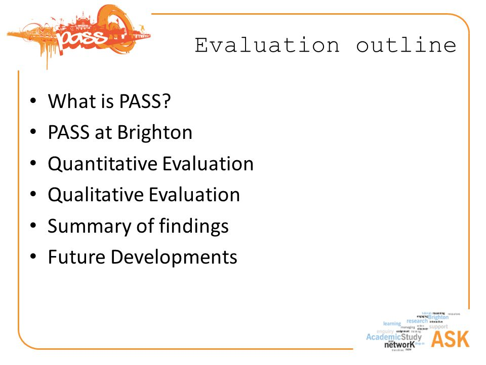Evaluation outline What is PASS.
