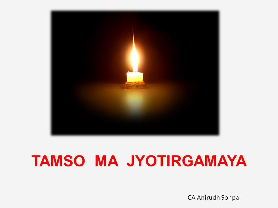 TAMSO MA JYOTIRGAMAYA CA Anirudh Sonpal