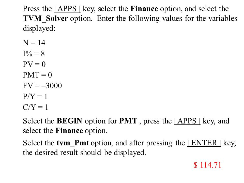 Press the | APPS | key, select the Finance option, and select the TVM_Solver option.