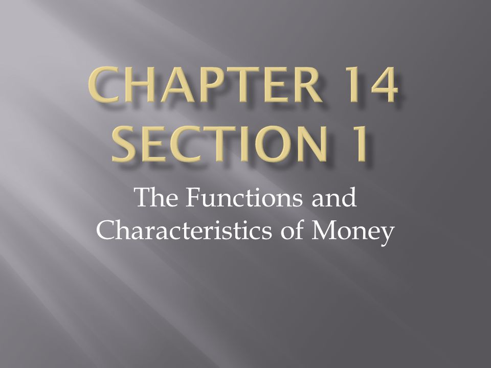 The Functions and Characteristics of Money