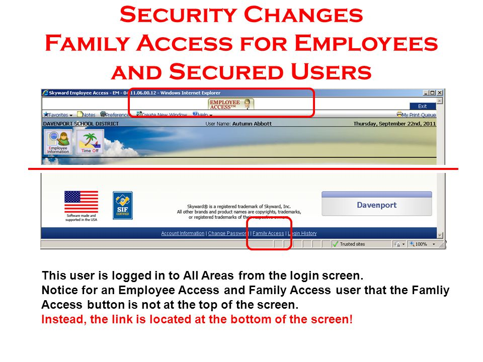 Security Changes Family Access for Employees and Secured Users This user is logged in to All Areas from the login screen.