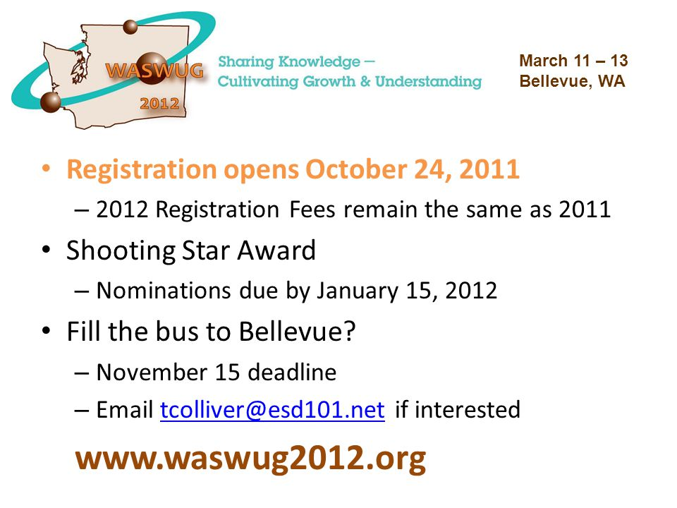 Registration opens October 24, 2011 – 2012 Registration Fees remain the same as 2011 Shooting Star Award – Nominations due by January 15, 2012 Fill the bus to Bellevue.
