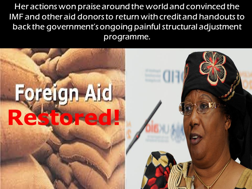 Her actions won praise around the world and convinced the IMF and other aid donors to return with credit and handouts to back the government's ongoing painful structural adjustment programme.