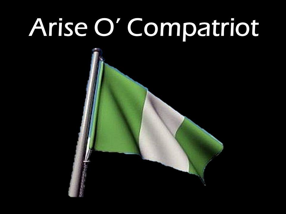 Arise O' Compatriot