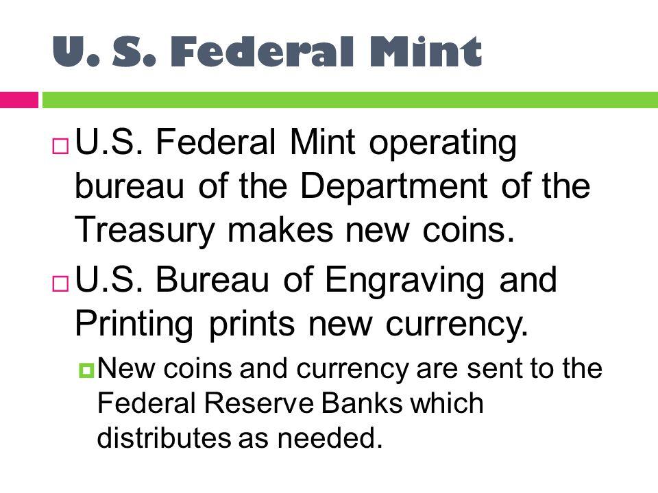U. S. Federal Mint  U.S.
