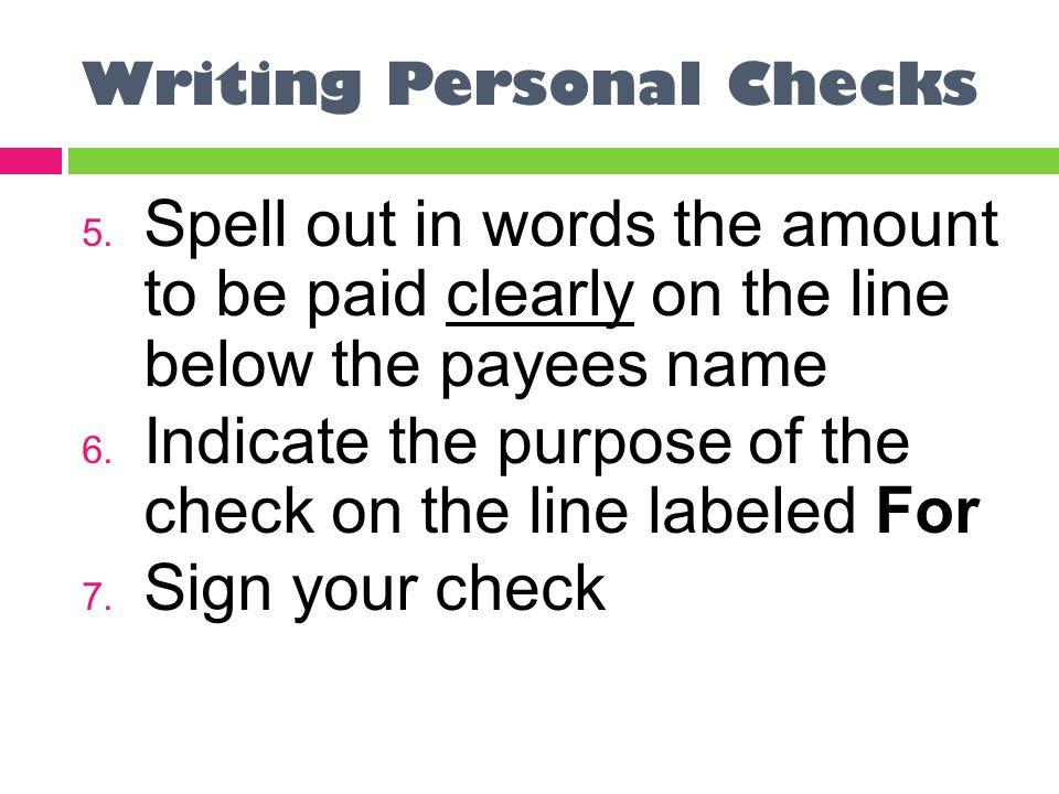 Writing Personal Checks 5.