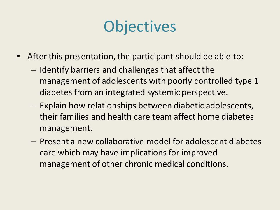 Family/Medical Team Collaboration  Diabetes care providers are limited by the classical medical approach, and often only have a limited perspective of their patients and their families  Dynamics between families and diabetes care providers often mirror family dynamics related to diabetes management  Repeating negative interactions often result in disengagement of both the family and medical provider.